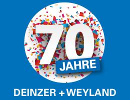 70 Jahre DEINZER + WEYLAND GmbH